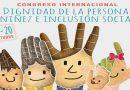 Congreso Internacional: DIGNIDAD DE LA PERSONA, NIÑEZ E INCLUSIÓN SOCIAL