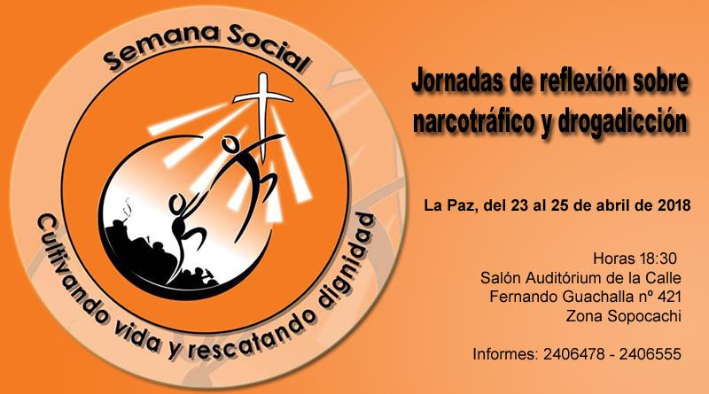 """SEMANA SOCIAL JORNADAS DE REFLEXIÓN NARCOTRÁFICO Y DROGADICCIÓN """"Cultivando vida y rescatando dignidad"""""""