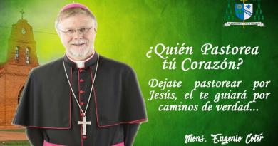 Mons Eugenio: ¿Quién Pastorea tú corazón?dejémonos Pastorear por Jesús…